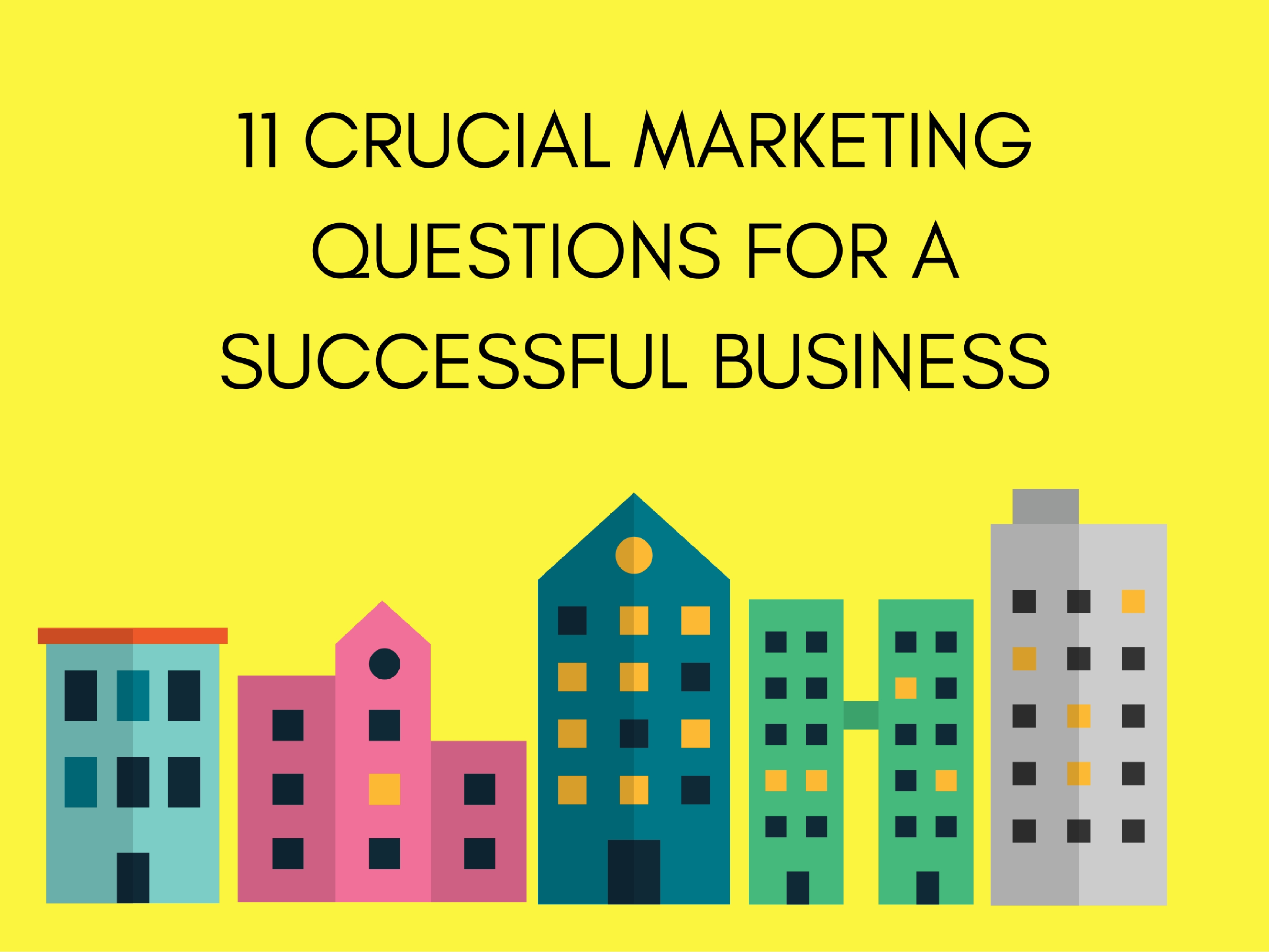 11 crucial marketing questions for a thriving business