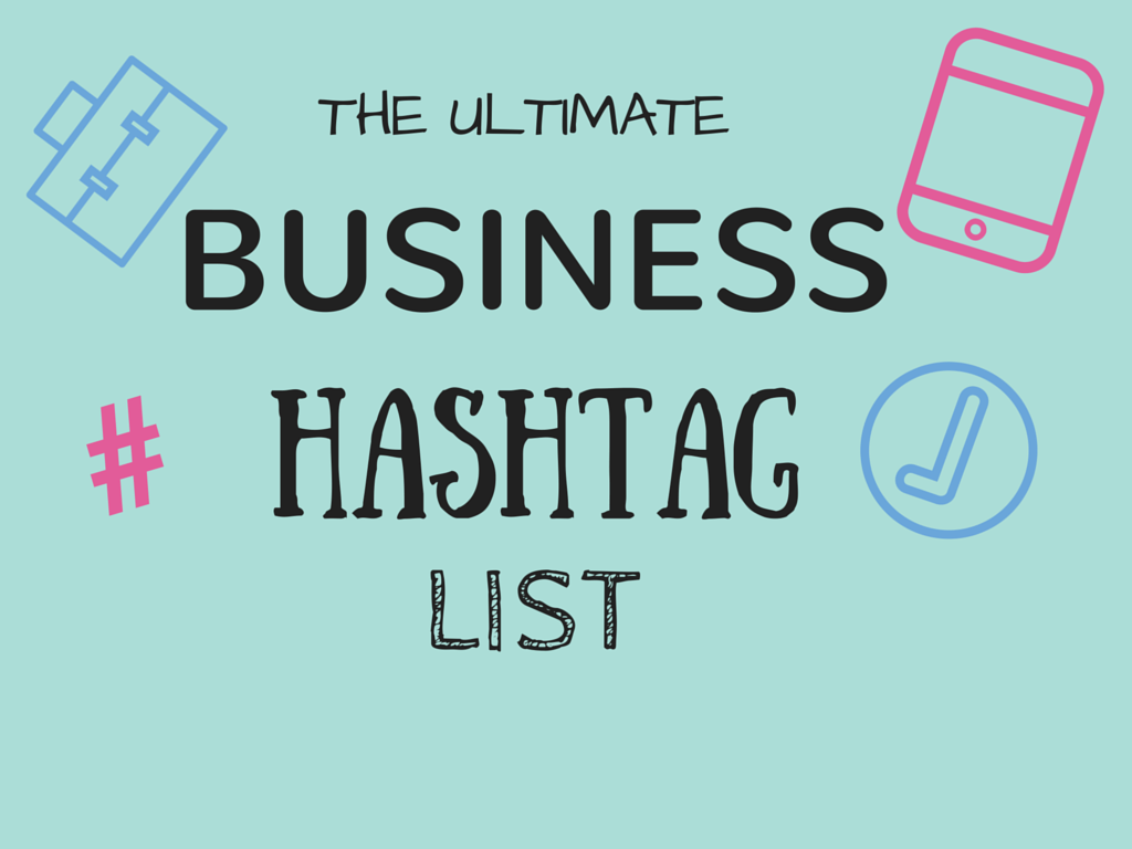 The ULTIMATE Business HASHTAG List!