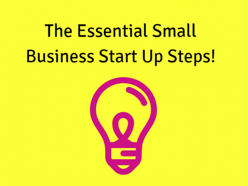 The Essential Small Business Start Up Steps!