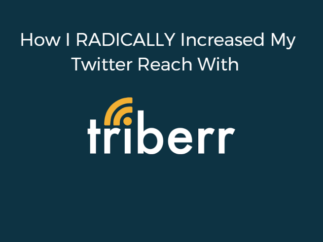 How i radically increased by twitter reach with triberr