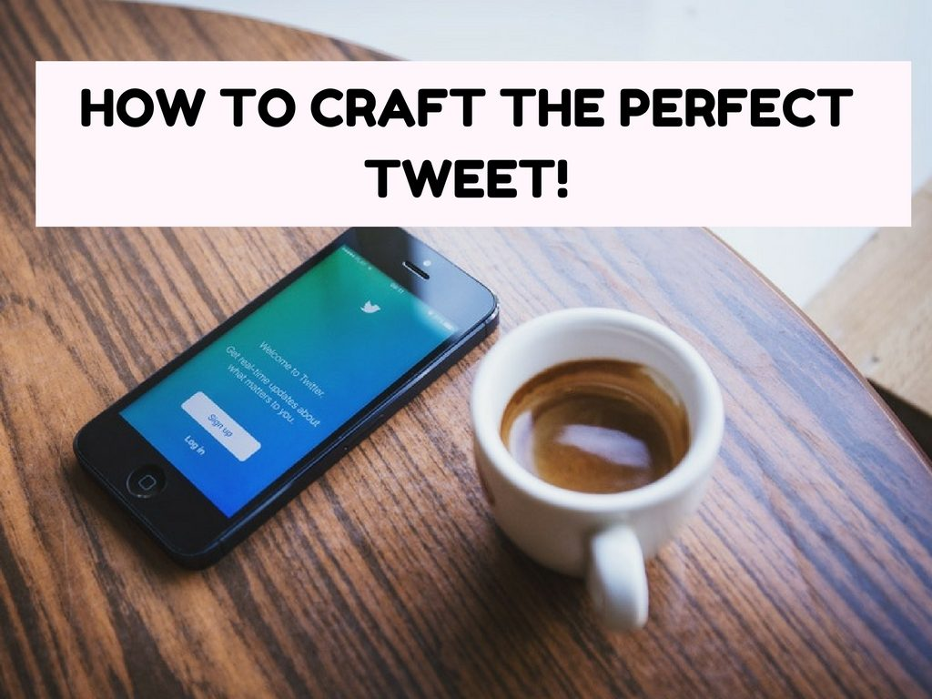 How To Craft The Perfect Tweet!