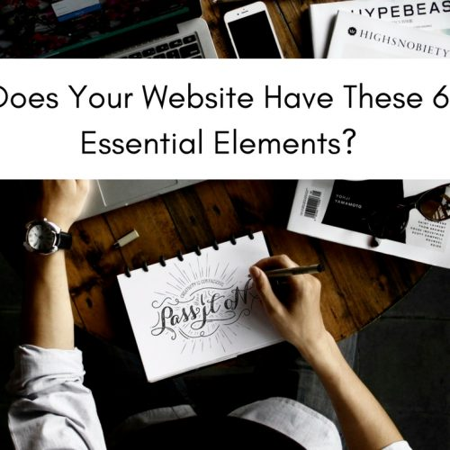 Does Your Website Have These 6 Essential Elements?