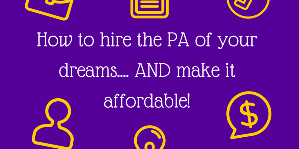 Hiring-the-PA-of-your-dreams....-AND-making-it-affordable