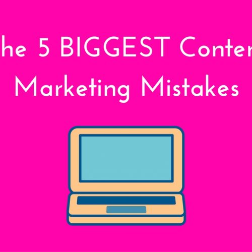 The-5-BIGGEST-Content-Marketing-Mistakes