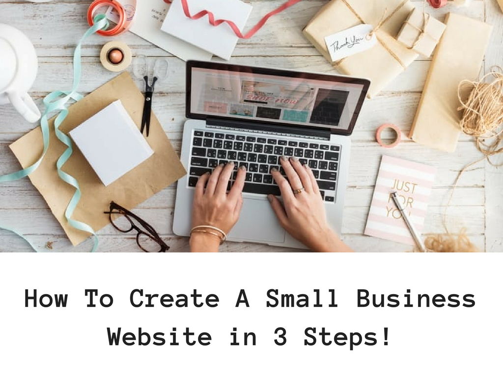 Creating A Small Business Website in 3 Steps!