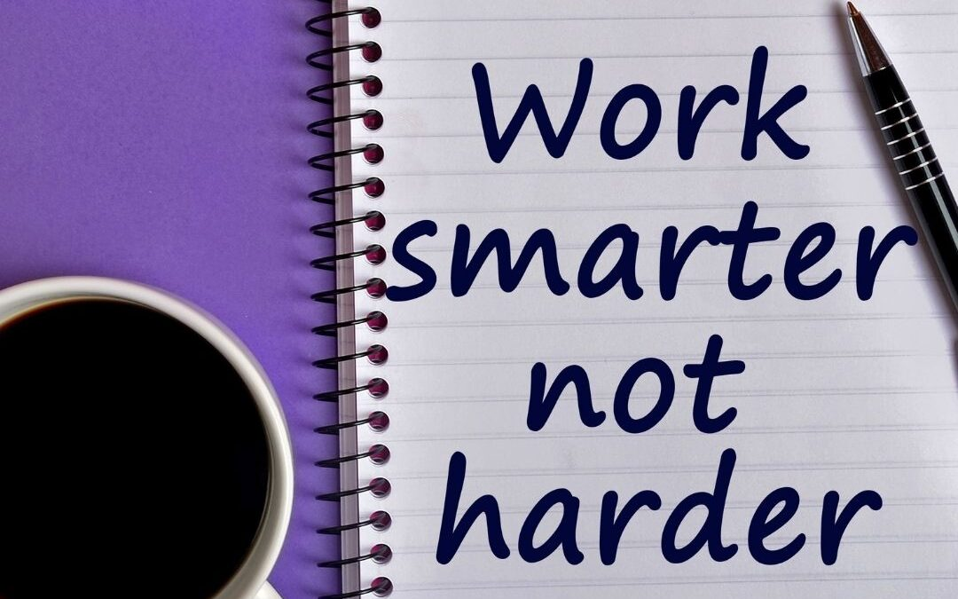 Guide to Working Smarter not Harder!